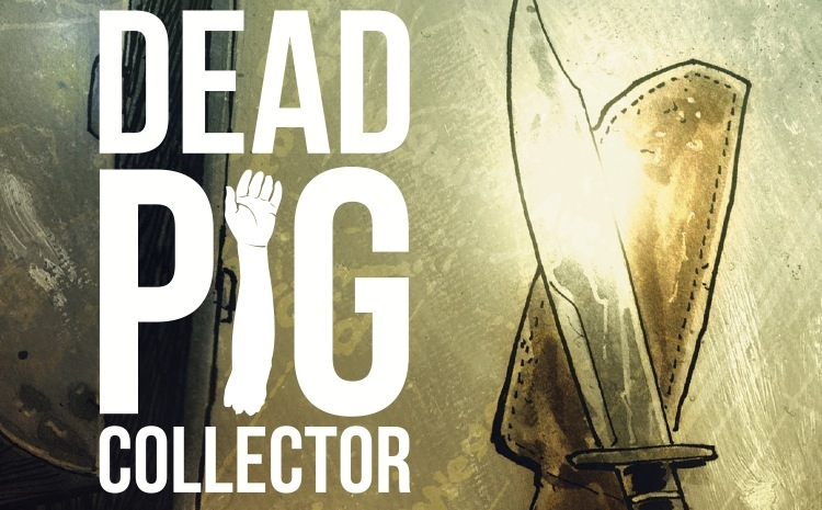 picture of a knife and sheath, words 'dead pig collector'